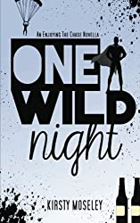 One Wild Night: An Enjoying the Chase Novella by Kirsty Moseley (2014-08-14)