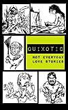 Quixotic: Not Everyday Love Stories