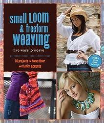 Small Loom & Freeform Weaving: Five Ways to Weave by Barbara Matthiessen (2008-06-15)