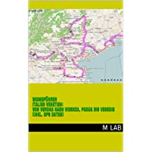 WomoführerItalien Venetien: Von Verona nach Vicenza, Padua bis Venedig (inkl. GPS Daten)