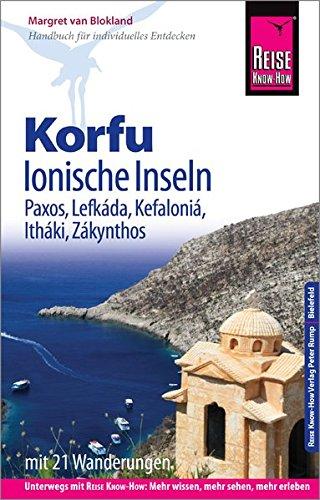 Reise Know-How Reiseführer Korfu, Ionische Inseln (mit 21 Wanderungen): Korfu, Paxos, Lefkáda, Kefaloniá, Itháki, Zákynthos
