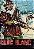 Croc-Blanc (La Galaxie) - Hachette