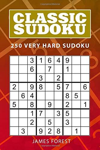 Classic Sudoku: 250 Very Hard Sudoku por James Forest