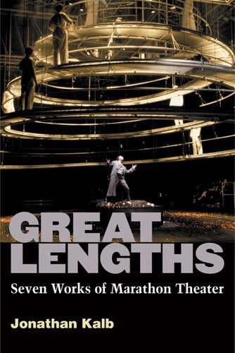Great Lengths: Seven Works of Marathon Theater by Jonathan Kalb (2013-04-26) par Jonathan Kalb