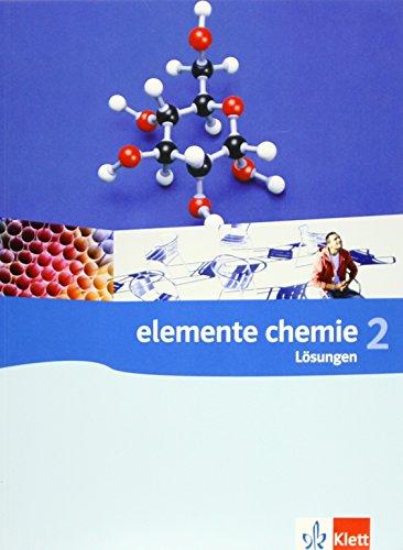 Elemente Chemie 2 Oberstufe: Lösungen zum Schülerbuch