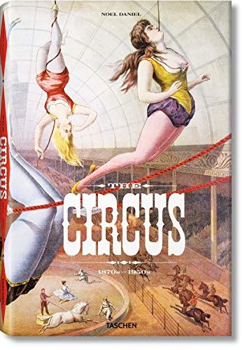 The Circus. 1870s–1950s