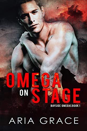 Omega On Stage: Alpha/Omega MPreg WIth Shifters (Bayside Omegas Book 1) (English Edition)