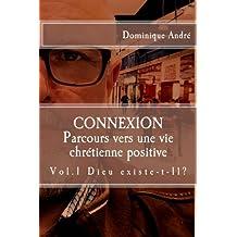 Connexion: Dieu existe t'il? - Cheminement vers une vie chrétienne positive