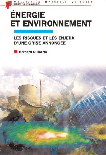 Energie et environnement : Les risques et les enjeux d'une crise annoncée