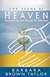The Seeds of Heaven: Sermons on the Gospel of Matthew