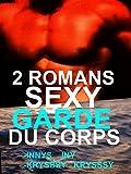 2 ROMANS SEXY GARDE DU CORPS : 2 LIVRES érotiques garde du corps bad boys