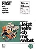 Fiat 850 Coupè / Spider / Special (Jetzt helfe ich mir selbst, Band 19)