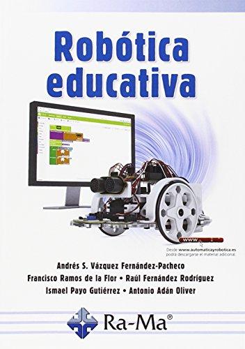 Robótica educativa por Andrés ; Ramos de la Flor, Francisco ; Fernández Rodríguez, Raúl Vázquez Fernández-Pacheco