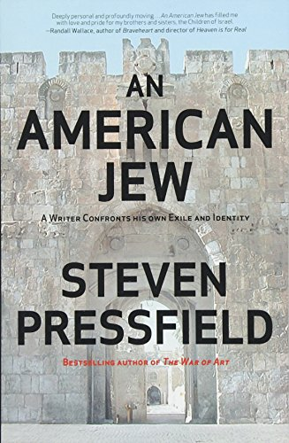 An American Jew: A Writer Confronts His Own Exile and Identity por Steven Pressfield
