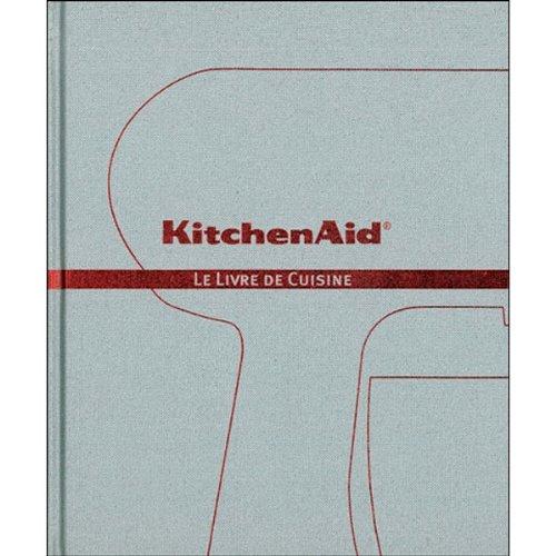 KitchenAid : Le livre de cuisine