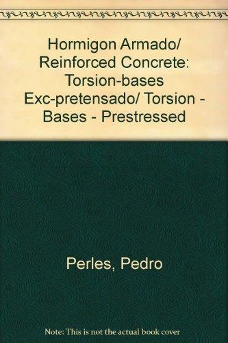 Hormigon Armado/Reinforced Concrete: Torsion-bases Exc-pretensado/Torsion - Bases - Prestressed