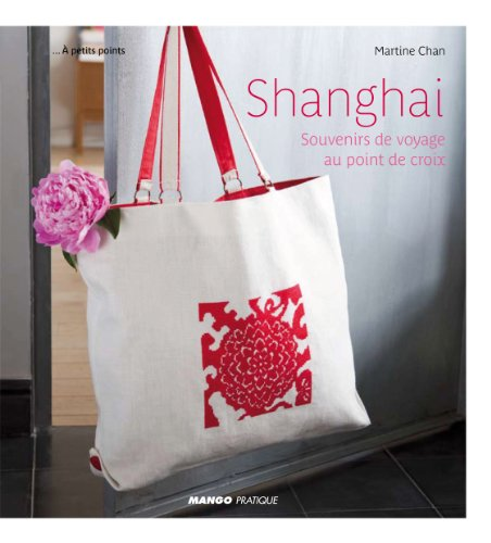 Shanghai : Souvenirs de voyage au point de croix