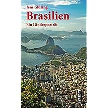Brasilien: Ein Länderporträt (Diese Buchreihe wurde ausgezeichnet mit dem ITB-Bookaward 2014)