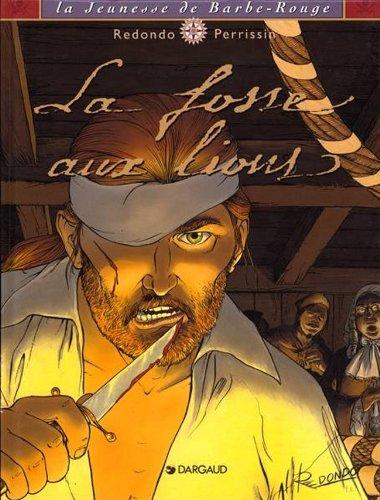La Jeunesse de Barbe-Rouge, tome 2 : La Fosse aux lions
