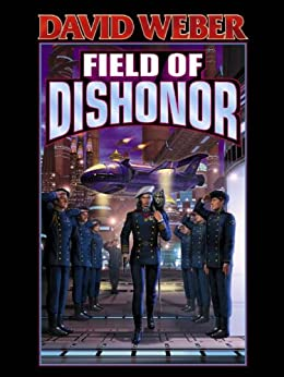 Field of Dishonor (Honor Harrington Book 4) (English Edition) von [Weber, David]