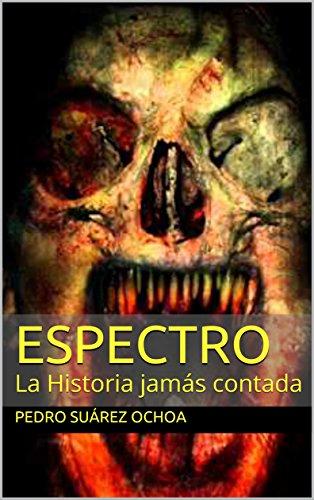 ESPECTRO: La Historia jamás contada