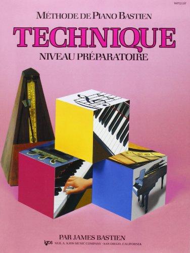 Methode de Piano Bastien : Technique, Niveau Preparatoire