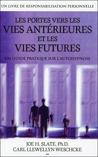 Les portes vers les vies antrieures et les vies futures