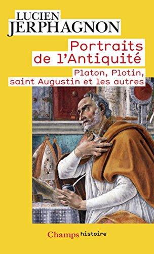 Portraits de l'Antiquité : Platon, Plotin, saint Augustin et les autres par Lucien Jerphagnon