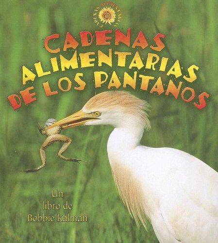 Cadenas Alimentarias de Los Pantanos (Cadenas Alimentarias / Food Chains)