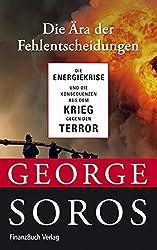 """Die Ã""""ra der Fehlentscheidungen: Die Energiekrise und die Konsequenzen aus dem Krieg gegen den Terror by George Soros (2006-11-06)"""