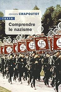 Comprendre le nazisme par Johann Chapoutot