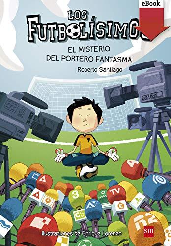El misterio del portero fantasma (Los Futbolísimos nº 3) eBook ...