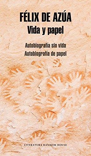 Vida y papel: Autobiografía sin vida   Autobiografía de papel de [de Azúa,
