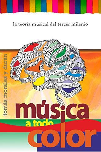 Música a Todo Color: La Teoría Musical del Tercer Milenio eBook ...