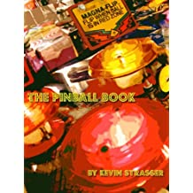 The Pinball Book: A Guide to Classic Pinball Machines from the 80's and 90's (English Edition)