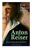 Anton Reiser (Psychologischer Roman): Einer der wichtigsten Bildungsromane deutscher Literatur