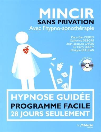 Mincir sans privation : Avec l'hypno-sonothérapie (2CD audio)