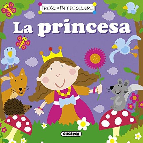 La princesa (Pregunta y descubre) por Equipo Susaeta