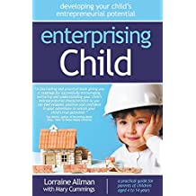 [Enterprising Child - Developing Your Child's Entrepreneurial Potential] (By: Lorraine Allman) [published: October, 2012]