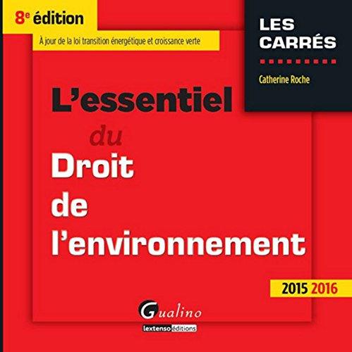 L'Essentiel du droit de l'environnement 2015-2016, 8me Ed.