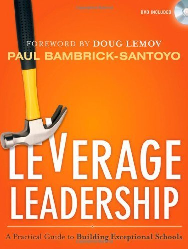 Leverage Leadership: A Practical Guide to Building Exceptional Schools by Bambrick-Santoyo, Paul (2012) Paperback