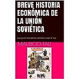BREVE HISTORIA ECONÓMICA DE LA UNIÓN SOVIÉTICA: COLECCIÓN RESÚMENES UNIVERSITARIOS Nº 560 (Spanish Edition)