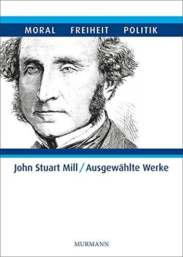 John Stuart Mill - Ausgewählte Werke in 5 Bänden