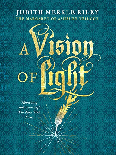 A Vision of Light (Margaret of Ashbury Trilogy Book 1) by Judith Merkle Riley