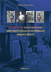 Kunstraub, Kunstbergung und Restitution in Österreich 1938 bis heute (Studien zu Denkmalschutz und Denkmalpflege)