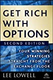 Get Rich with Options: Four Winning Strategies Straight from the Exchange Floor (Agora Series)