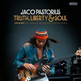 Truth, Liberty & Soul : Live in NYC | Pastorius, Jaco