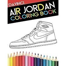 Air Jordan Coloring Book: Sneaker Adult Coloring Book