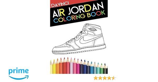 Air Jordan Coloring Book Sneaker Adult Amazoncouk Davinci Narleyapps 9780692599457 Books