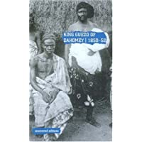 King Guezo of Dahomey 1850-52: The Abolition of the Slave Trade on the West Coast of Africa